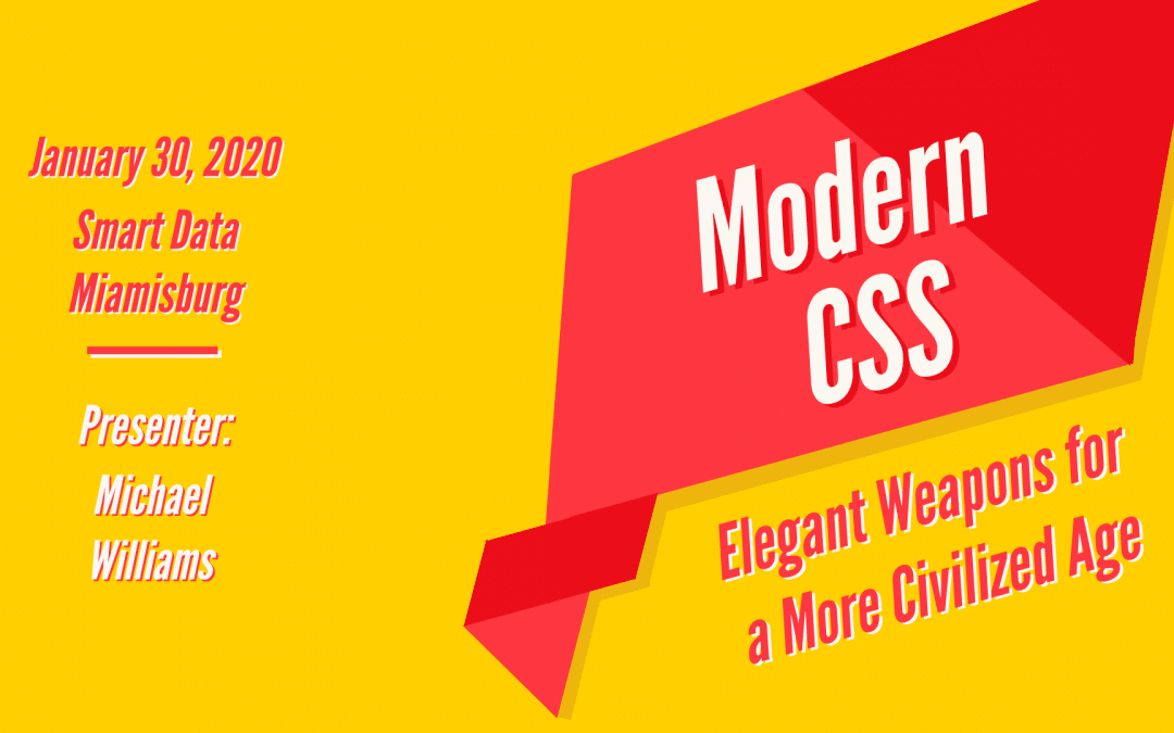 Modern CSS: Elegant Weapons for a More Civilized Age